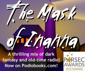 The Mask of Inanna - 2012 Parsec Award winning audio drama